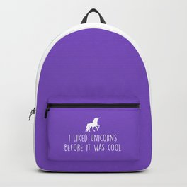 Liked Unicorns Before It Was Cool Cute Saying Backpack