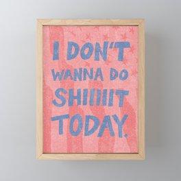 Don't Wanna Framed Mini Art Print