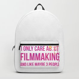 I Only Care About Filmmaking Backpack