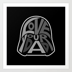 Love Your Father! Art Print