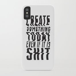 Create Something Today #3 iPhone Case