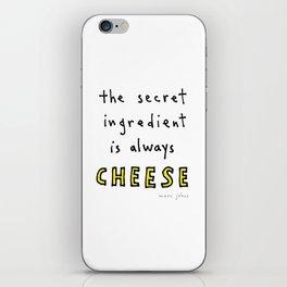 the secret ingredient is always cheese iPhone Skin