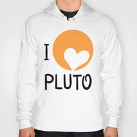 "nasa Hoodies featuring ""I love Pluto"" fan art logo, inspired by heart-like relief on planet. Devoted to NASA mission to bou by Andrii Turtsevych"