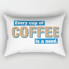 Coffee Needs Rectangular Pillow