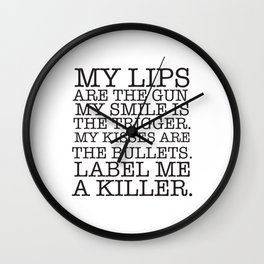 MY LIPS ARE THE GUN, super cool sexy quote Wall Clock