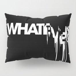 whatever Pillow Sham