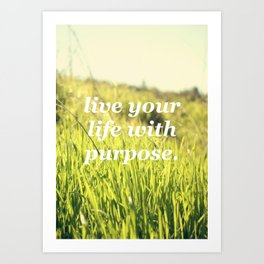 Purpose Art Print