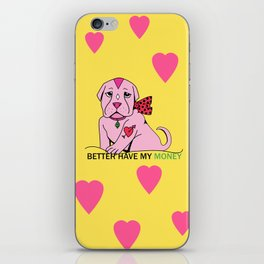 Bitch Better Have My Money iPhone Skin