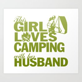 LOVES CAMPING WITH HER HUSBAND Art Print