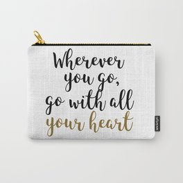 Wherever You Go Quote Home Decor Carry-All Pouch