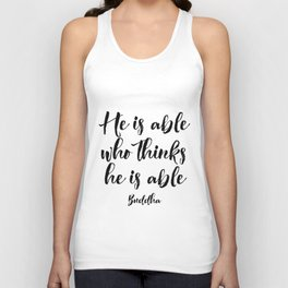 He is Able Who Think He is Able,Spiritual Typography, Wall Art Print, Buddha quotes Unisex Tank Top