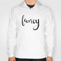 fancy Hoodies featuring FANCY by Bree Birdy Dinsdale
