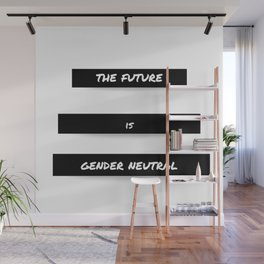 The Future is Gender Neutral Wall Mural