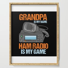 Grandpa Is My Name HAM Radio Is My Game Design Serving Tray
