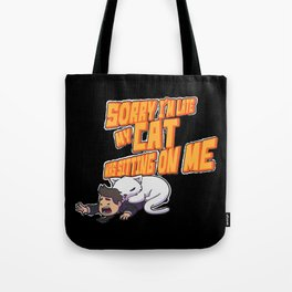 Sorry I'm Late My Cat Was Sitting On Me Tote Bag
