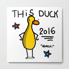 This Duck 2016 | Veronica Nagorny Metal Print