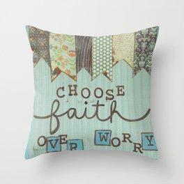 Choose Faith over worry Throw Pillow