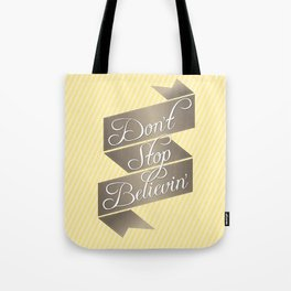 Don't Stop Believin' Tote Bag
