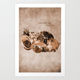 I can't bear this anymore Art Print