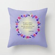 Flower Ring - Isaiah 40:8 Throw Pillow