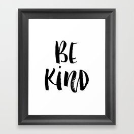 Be Kind watercolor modern black and white minimalist typography home room wall decor Framed Art Print