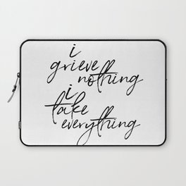 i grieve nothing Laptop Sleeve