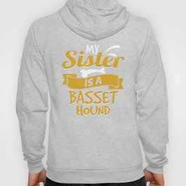 My Sister Is A Basset Hound Hoody