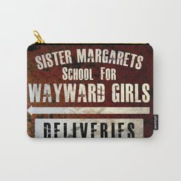 Sister Margaret's School For Wayward Girls Carry-All Pouch