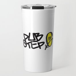 Dubstep Smile EDM Quote Travel Mug