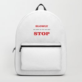 Do Not Stop Backpack