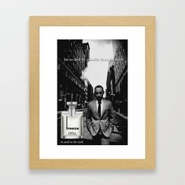 Cool to be cool! Framed Art Print
