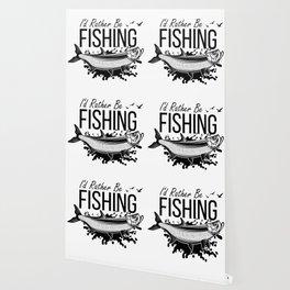 I'd Rather Be Fishing Wallpaper