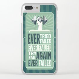 Ever Tried Ever Failed Try Again Inspirational Quote Clear iPhone Case