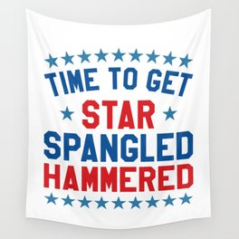 Time to Get Star Spangled Hammered - 4th of July Wall Tapestry