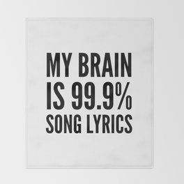 My Brain is 99.9% Song Lyrics Throw Blanket