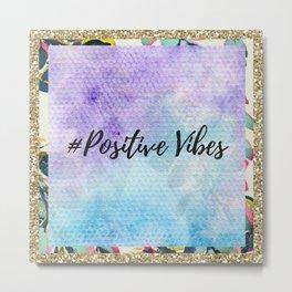 #Positive vibes Metal Print