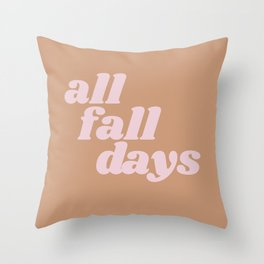 all fall days Throw Pillow