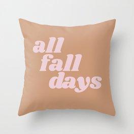 all fall days Throw Pillow