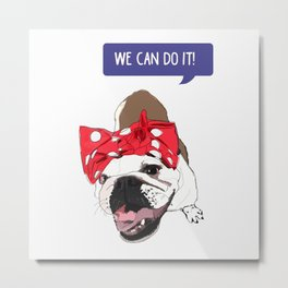 We Can Do it! Rosie the Bulldog Metal Print