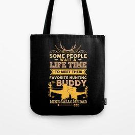 Favorite Hunting Buddy Mine Calls Dad Tote Bag