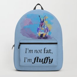 I'm not fat I'm fluffy - bunny rabbit illustration, funny quote Backpack
