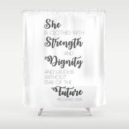 Proverbs 31:25 Shower Curtain