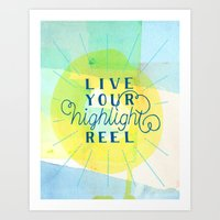 Live Your Highlight Reel Art Print