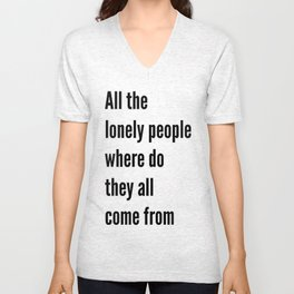 All the lonely people Unisex V-Neck