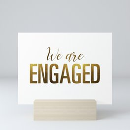 We are engaged (gold) Mini Art Print