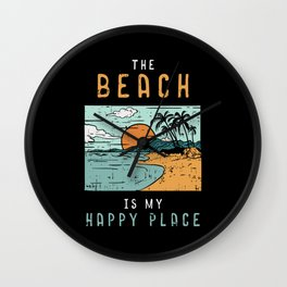 Beach QuoteDesign: The Beach is my Happy Place Wall Clock