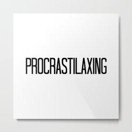"""""""Procrastilaxing""""- Kayden Metal Print"""
