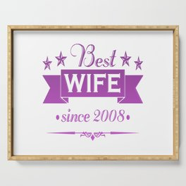 Best wife since 2008 Serving Tray
