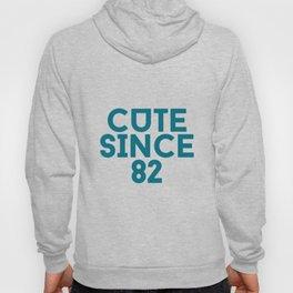 Cute Since 82 Hoody