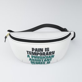 PA Graduation Gift Pain Temporary Physician Assistant Degree Forever Fanny Pack